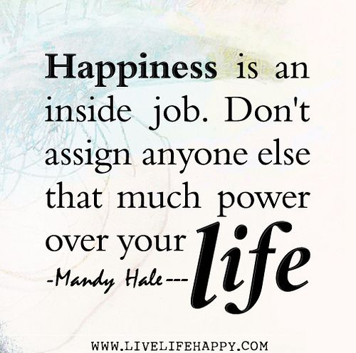 Making yourself happy dont assign anyone else power over your life blog 102813 ccuart Images