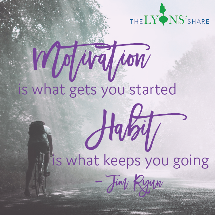Motivation is what gets you started Habit is what keeps you going