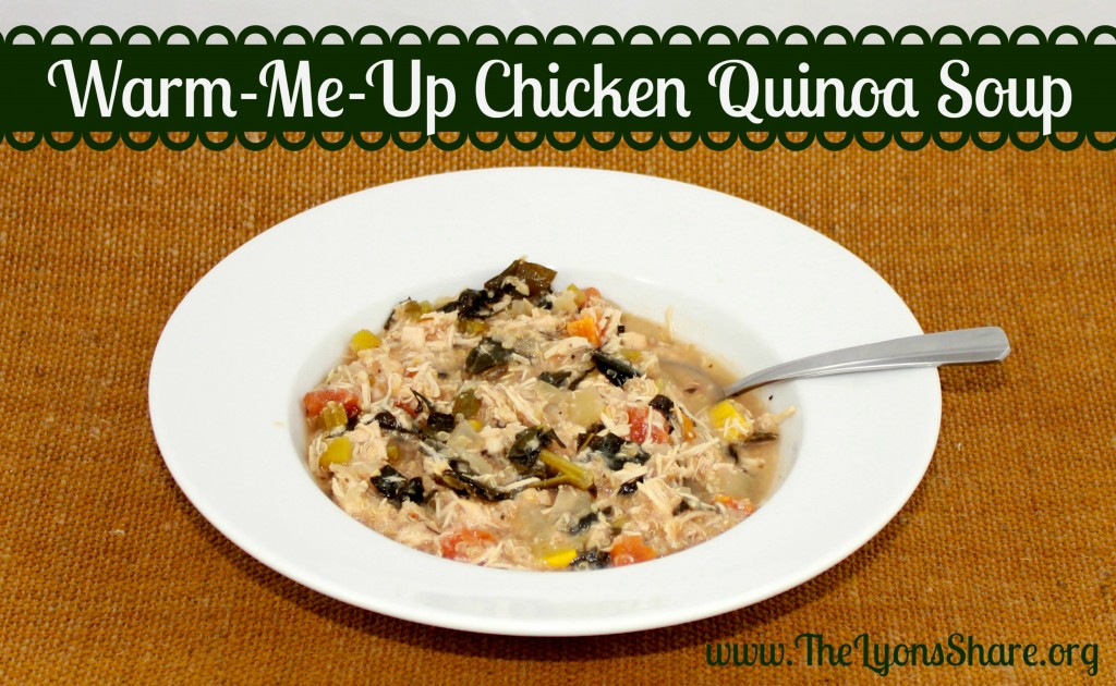 Warm Me Up Chicken Quinoa Soup