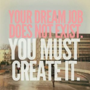 your dream job doesn't exist