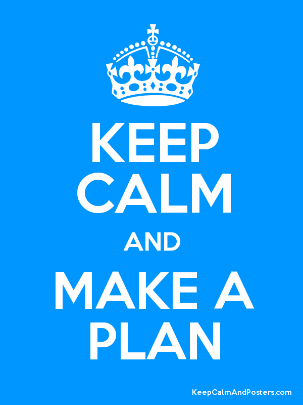 make a plan  I Am Mexican And I Cannot Keep Calm