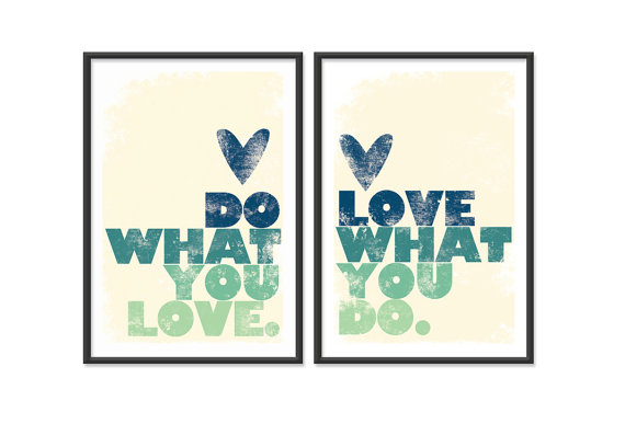 love what you do and do what you love essay I don't like advice like do what you love and the money will follow not because it isn't true, but because it's a monkey's paw: it's true under the right circumstances with the right people, and.