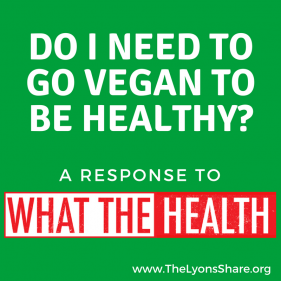 "Should I Go Vegan?  A Response to ""What The Health"""
