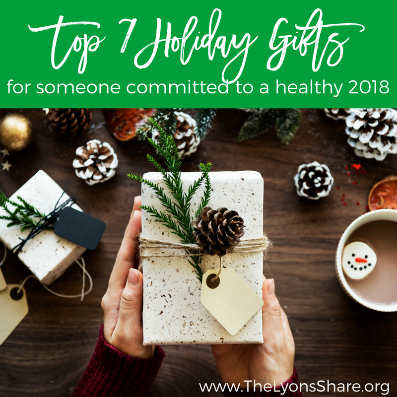 top 7 holiday gifts for someone comitted to a healthy 2018