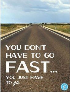 don't have to go fast - blog 7.11.13 and fb 7.10.13