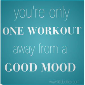 one workout away from a good mood