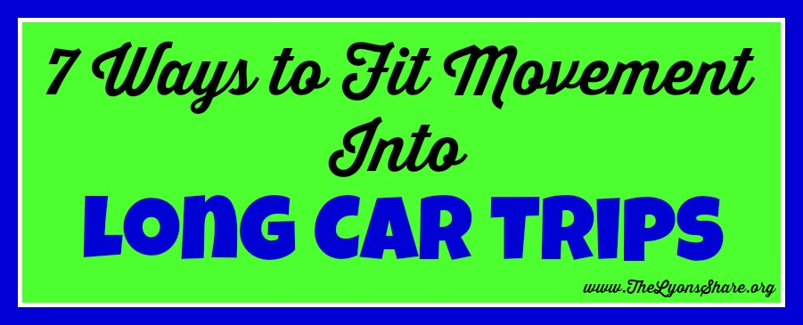 7 ways to fit movement into long car trips